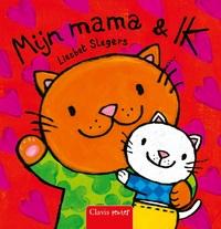 Mijn mama en ik-Liesbet Slegers