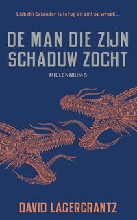 De man die zijn schaduw zocht - Millennium 5-David Lagercrantz-eBook