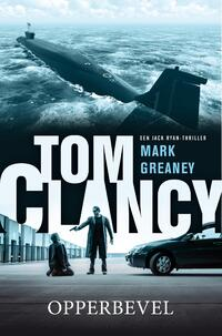 Tom Clancy - Opperbevel-Mark Greaney, Tom Clancy-eBook