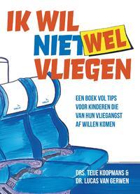 Ik wil (niet) wel vliegen-Lucas van Gerwen, Teije Koopmans-eBook