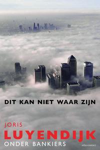 Dit kan niet waar zijn - herziene editie-Joris Luyendijk