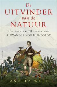 De uitvinder van de natuur-Andrea Wulf