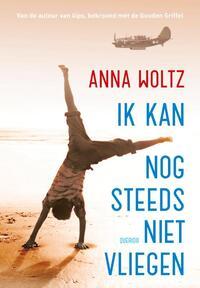 Ik kan nog steeds niet vliegen-Anna Woltz