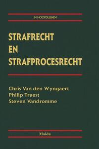 Strafrecht en strafprocesrecht-Chris van den Wyngaert, Philip Traest, Steven Vandromme