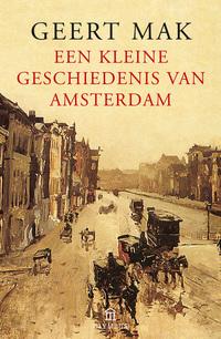 Een kleine geschiedenis van Amsterdam-Geert Mak