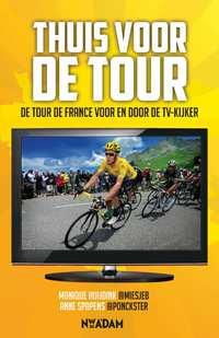 Thuis voor de Tour-Anne Spapens, Monique Huijdink