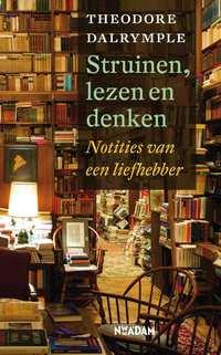 Struinen, lezen en denken-Theodore Dalrymple