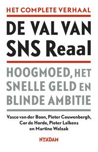 De val van SNS Reaal-Cor de Horde, Martine Wolzak, Pieter Couwenbergh, Pieter Lalkens, Vasco van der Boon-eBook