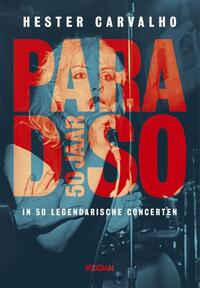 Paradiso 50 jaar-Hester Carvalho