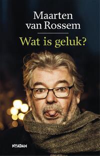 Wat is geluk?-Maarten van Rossem-eBook