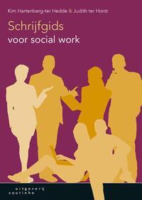 Schrijfgids voor social work-Judith ter Horst, Kim Hartenberg-ter Hedde
