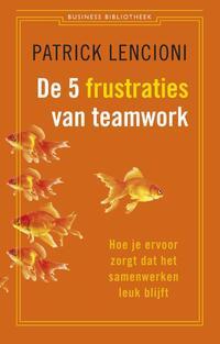 De vijf frustraties van teamwork-Patrick Lencioni