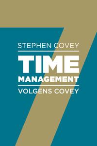 Timemanagement volgens Covey-Rebecca Merrill, Roger Merrill, Stephen R. Covey