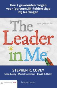The leader in me-David K. Hatch, Muriel Summers, Sean Covey, Stephen R. Covey