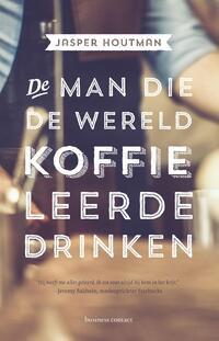 De man die de wereld koffie leerde drinken-Jasper Houtman-eBook