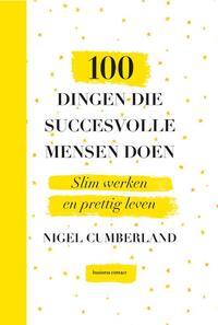 100 Dingen Die Succesvolle Mensen Doen-Nigel Cumberland