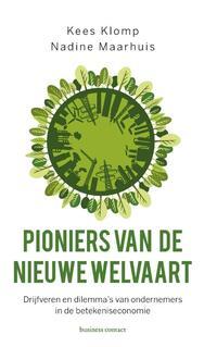 Pioniers van de nieuwe welvaart-Kees Klomp, Nadine Maarhuis