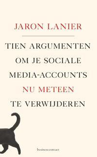 Tien argumenten om je sociale-media-accounts nu meteen te verwijderen-Jaron Lanier