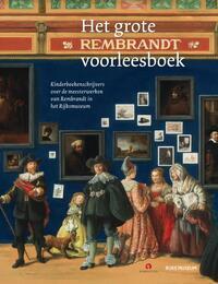 Het grote Rembrandt voorleesboek-Bibi Dumon Tak, Jan Paul Schutten, Joke van Leeuwen, Koos Meinderts, Sjoerd En Margje Kuyper, Thijs Goverde