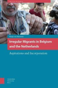 IMISCOE Research Irregular Migrants in Belgium and the Netherlands-Masja Meeteren-eBook