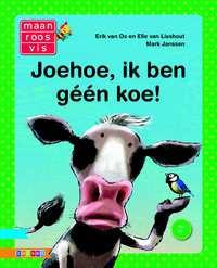 Joehoe, ik ben géén koe!-Erik van Os, Ted van Lieshout