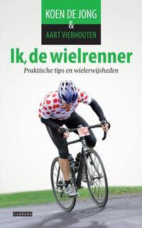 Ik, de wielrenner-Aart Vierhouten, Koen de Jong-eBook