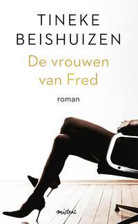 De vrouwen van Fred-Tineke Beishuizen-eBook