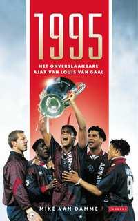 1995 - Het onverslaanbare Ajax van Louis van Gaal-Mike van Damme