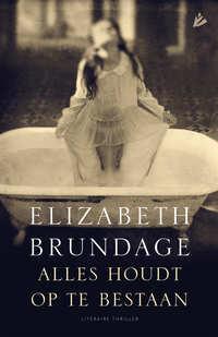 Alles houdt op te bestaan-Elizabeth Brundage