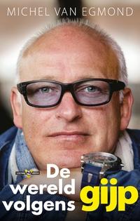 De Wereld Volgens Gijp-Michel van Egmond-eBook