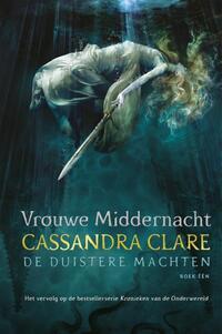 De duistere machten 1 - Middernachtdame-Cassandra Clare