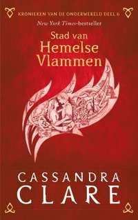 Kronieken van de Onderwereld Kronieken van de Onderwereld: Deel 6 Stad van Hemelse Vlammen-Cassandra Clare
