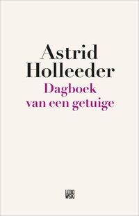 Dagboek van een getuige-Astrid Holleeder-eBook