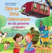Opa en Oma Oelewapper en de geheime vrienden-Marianne Busser, Ron Schröder-eBook