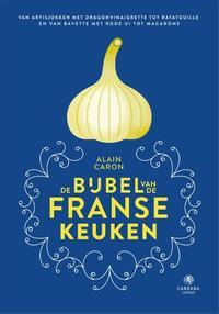 De bijbel van de Franse keuken-Alain Caron