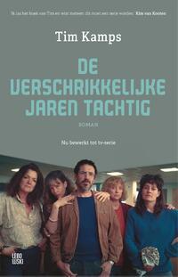 De verschrikkelijke jaren tachtig-Tim Kamps-eBook