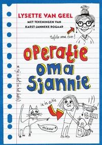 Operatie: oma Sjannie-Lysette van Geel-eBook