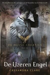 De Helse Creaties 1: De IJzeren Engel-Cassandra Clare
