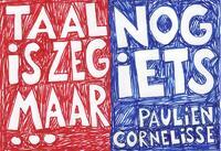Taal is zeg maar echt mijn ding / en dan nog iets-Paulien Cornelisse