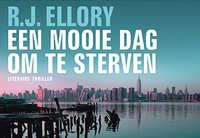 Een mooie dag om te sterven - Dwarsligger-R.J. Ellory