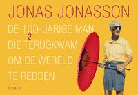 De 100-jarige man die terugkwam om de wereld te redden - Dwarsligger-Jonas Jonasson