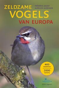 Zeldzame vogels van Europa-Aurélien Audevard, Frédéric Jiguet