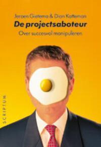 De projectsaboteur-Dion Kotteman, J. Gietema