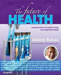 The future of health-Adjiedj Bakas-eBook
