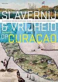 Slavernij en vrijheid op Curaçao-Han Jordaan