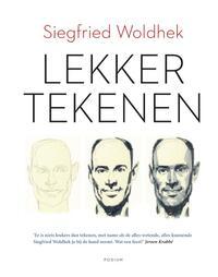 Lekker tekenen-Siegfried Woldhek