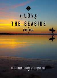 I love the seaside Portugal-Alexandra Gossink, Dim Rooker, Geert-Jan Middelkoop