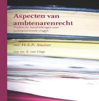 Aspecten van ambtenarenrecht-B. van Linge, H.S.P. Stuiver