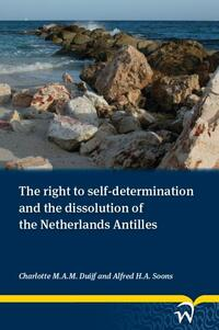 The right to self-determination and the dissolution of the Netherlands Antilles-Charlotte M.A.M. Duijf, Soons Fred