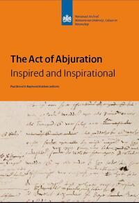 The act of abjuration-Paul Brood, Raymond Kubben